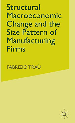 Structural Macroeconomic Change and the Size Pattern of Manufacturing Firms: Fabrizio Trau