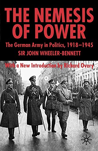 9781403918123: Nemesis of Power: The German Army in Politics 1918-1945, 2nd Edition