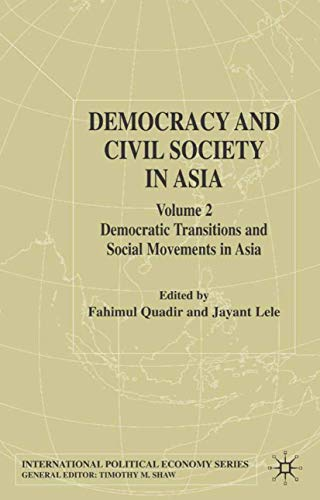 Democracy and Civil Society in Asia: Volume: Editor-Fahimul Quadir; Editor-Jayant