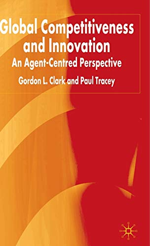 Global Competitiveness And Innovation: An Agent-Centered Perspective