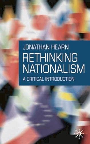 9781403918970: Rethinking Nationalism: A Critical Introduction