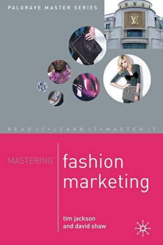 Mastering Fashion Marketing (Palgrave Master Series): Jackson, Tim; Shaw, David