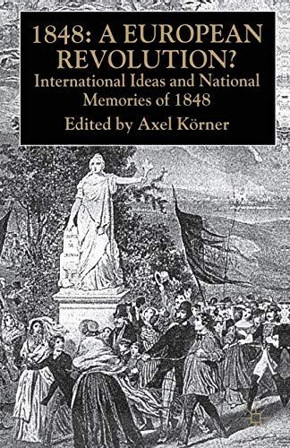 9781403920348: 1848-A European Revolution?: International Ideas and National Memories of 1848