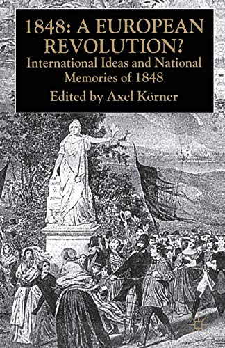 9781403920348: 1848 - A European Revolution: International Ideas and National Memories of 1848