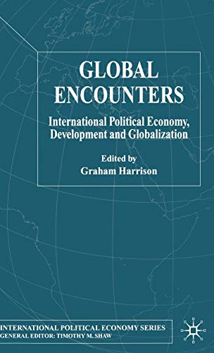 9781403920799: Global Encounters: International Political Economy, Development and Globalization (International Political Economy Series)