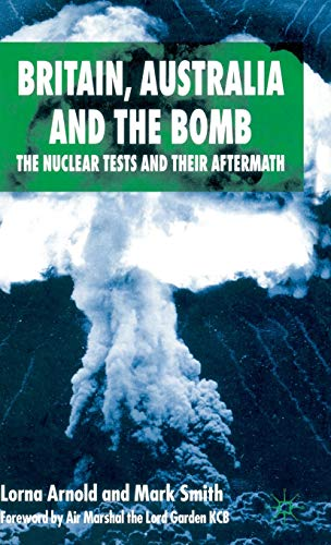 9781403921017: Britain, Australia and the Bomb: The Nuclear Tests and their Aftermath