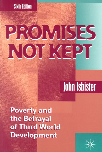 9781403921116: Promises Not Kept: Poverty and the Betrayal of Third World Development