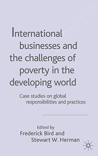 International Businesses and the Challenges of Poverty in the Developing World: Case Studies on ...