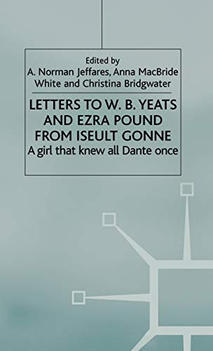 9781403921345: Letters to W.B.Yeats and Ezra Pound from Iseult Gonne: A Girl That Knew All Dante Once