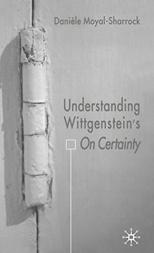9781403921758: Understanding Wittgenstein's on Certainty