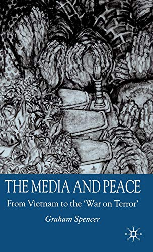 9781403921802: The Media and Peace: From Vietnam to the 'War on Terror'