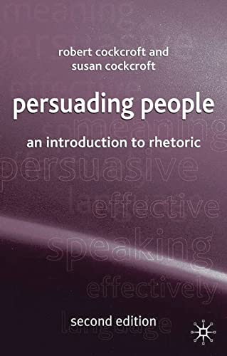 9781403921826: Persuading People: An Introduction to Rhetoric