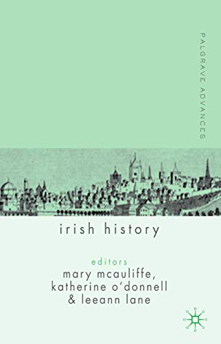 Palgrave Advances in Irish History: MCAULIFFE, MARY; O'DONNELL,