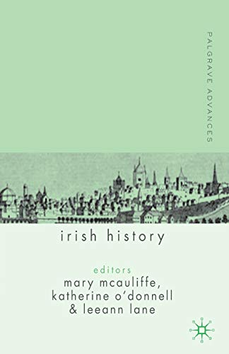 Palgrave Advances in Irish History: Editor-Mary McAuliffe; Editor-Katherine
