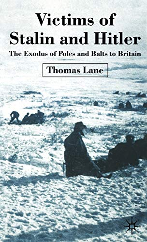9781403932204: Victims of Stalin and Hitler: The Exodus of Poles and Balts to Britain