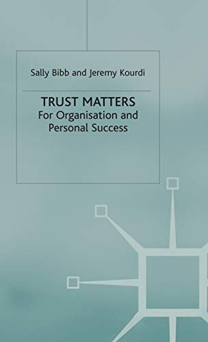 9781403932532: Trust Matters: For Organisational and Personal Success