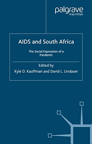 AIDS and South Africa: The Social Expression: Kyle Dean Kauffman,