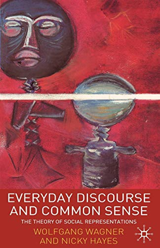 9781403933041: Everyday Discourse and Common Sense: The Theory of Social Representations
