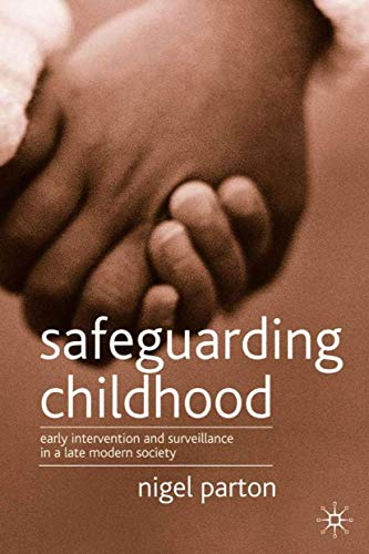 9781403933324: Safeguarding Childhood: Early Intervention and Surveillance in a Late Modern Society