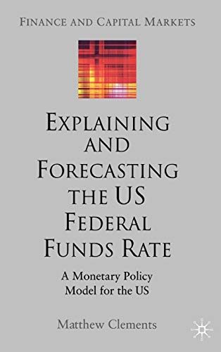 Explaining and Forecasting the US Federal Funds Rate A Monetary Policy Model for the US Finance and...