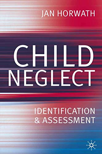 9781403933461: Child Neglect: Identification and Assessment