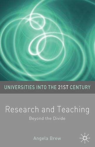 9781403934352: Research and Teaching: Beyond the Divide (Universities into the 21st Century)