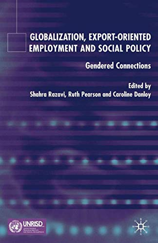 9781403934857: Globalization, Export Orientated Employment and Social Policy: Gendered Connections