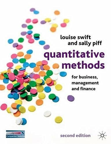 Quantitative Methods for Business, Management and Finance: Louise Swift; Sally