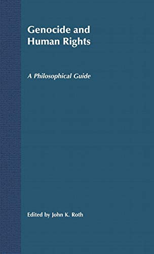 9781403935472: Genocide and Human Rights: A Philosophical Guide