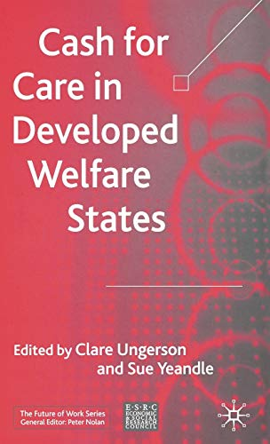 9781403935526: Cash for Care in Developed Welfare States (Future of Work)