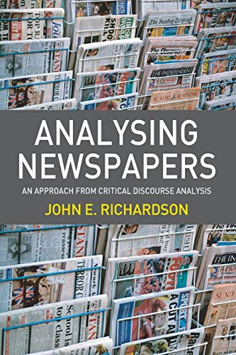 Analysing Newspapers: An Approach from Critical Discourse: Richardson, John