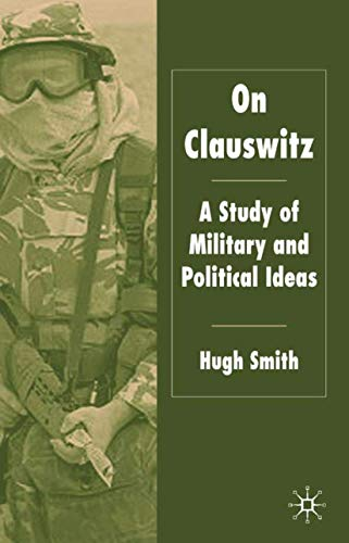 9781403935861: On Clausewitz: A Study of Military and Political Ideas
