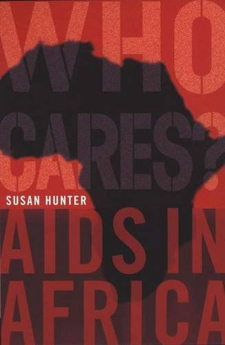Who Cares?: AIDS in Africa: Hunter, Susan