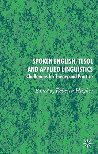 9781403936325: Spoken English, TESOL and Applied Linguistics: Challenges for Theory and Practice