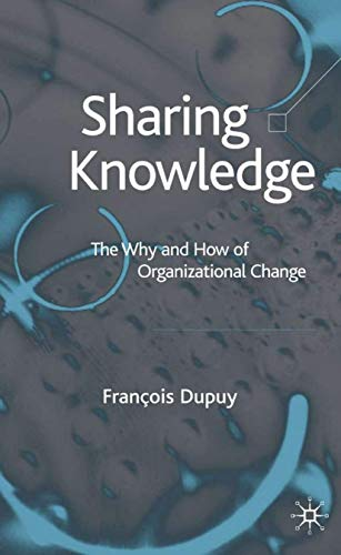 9781403938015: Sharing Knowledge: The Why and How of Organizational Change