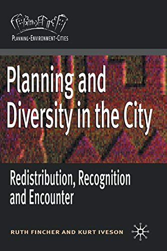 9781403938107: Planning and Diversity in the City: Redistribution, Recognition and Encounter (Planning, Environment, Cities)