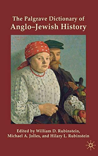 9781403939104: The Palgrave Dictionary of AngloJewish History