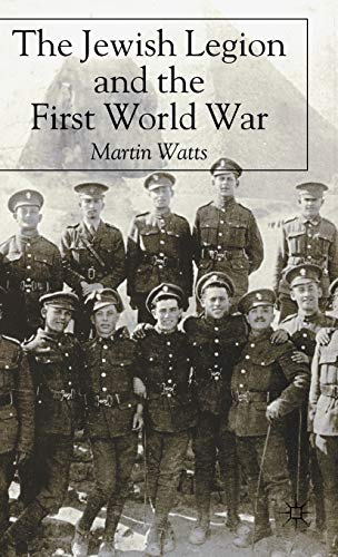 The Jewish Legion and the First World War: Martin Watts