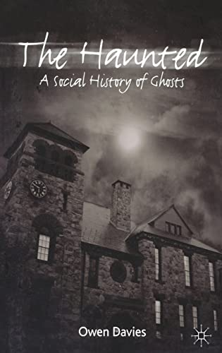 9781403939241: The Haunted: A Social History of Ghosts