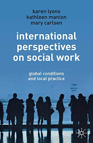 9781403939517: International Perspectives on Social Work: Global Conditions and Local Practice