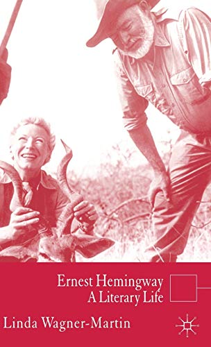 Ernest Hemingway: A Literary Life (Literary Lives) (1403940010) by L. Wagner-Martin
