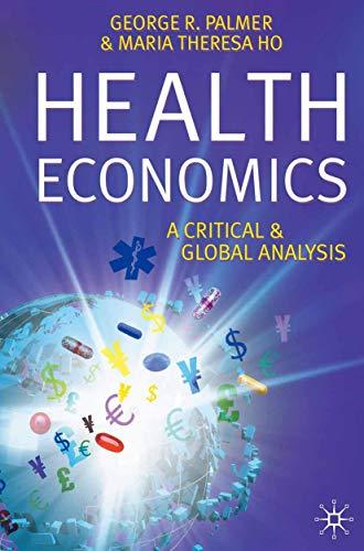9781403940827: Health Economics: A Critical and Global Analysis