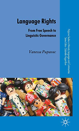 9781403940865: Language Rights: From Free Speech to Linguistic Governance (Palgrave Studies in Minority Languages and Communities)