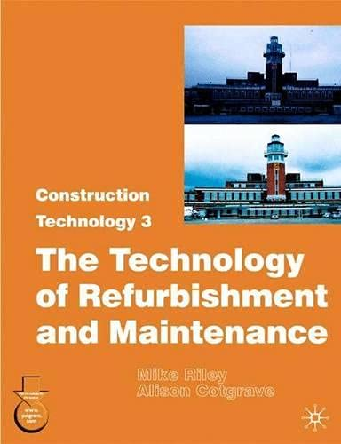 9781403940957: Construction Technology 3: 3: The Technology of Refurbishment and Maintenance