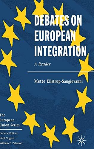 9781403941039: Debates on European Integration: A Reader (The European Union Series)