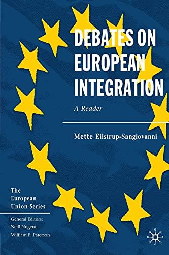 9781403941046: Debates on European Integration: A Reader (The European Union Series)