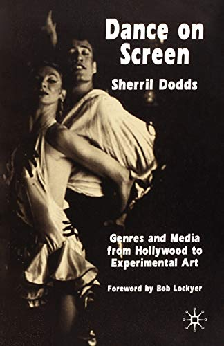 9781403941459: Dance on Screen: Genres and Media from Hollywood to Experimental Art
