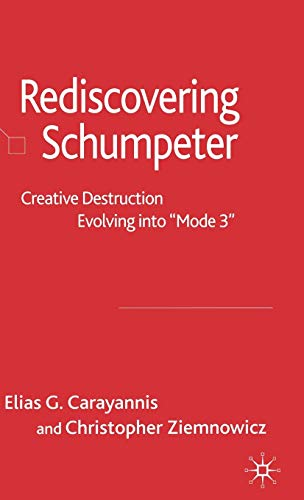 9781403942418: Rediscovering Schumpeter: Creative Destruction Evolving into 'Mode 3'