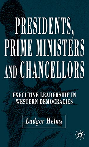 9781403942500: Presidents, Prime Ministers and Chancellors: Executive Leadership in Western Democracies