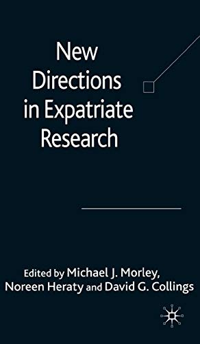 New Directions in Expatriate Research: Edited by Michael